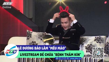 """Xem Show CLIP HÀI Lê Dương Bảo Lâm """"mếu máo"""" livestream để chữa """"bệnh thầm kín"""" HD Online."""
